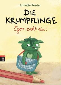 Die Krumpflinge - Egon zieht ein von Annette Roeder